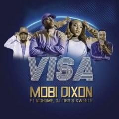 Mobi Dixon - Visa ft. Kwesta, DJ Tira & Nichuma